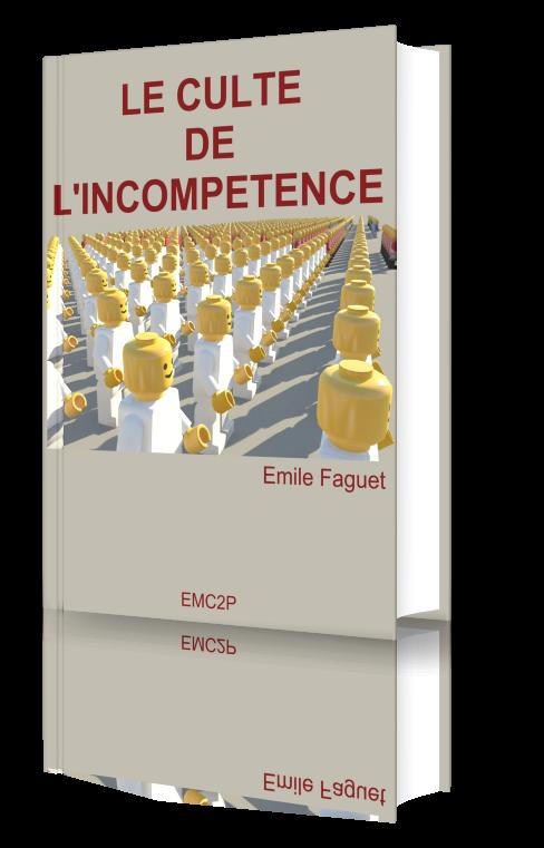 Le culte de l'incompétence - Emile Faguet. ebook-livre